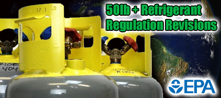 50lb + Refrigerant Regulation Revisions